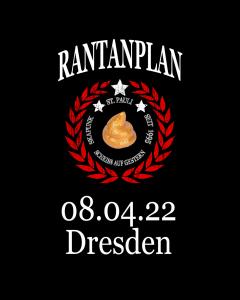 RANTANPLAN 'Drauf Geschissen Tour' 08.04.2022 Dresden