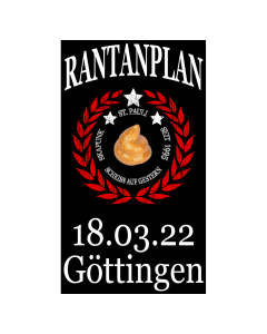 RANTANPLAN 'Drauf Geschissen Tour' 18.03.2022 Göttingen