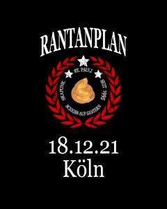 RANTANPLAN 'Drauf Geschissen Tour' 18.12.2021 Köln